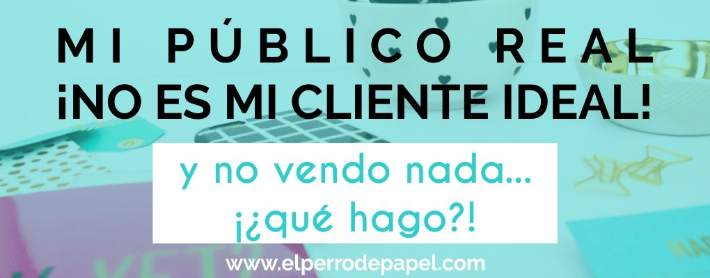 mi-publico-real-no-coincide-con-mi-cliente-ideal