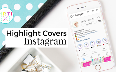 Personaliza tus Highlight Covers en Instagram